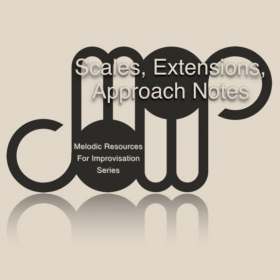 Scales, Extensions and Approach Notes. Melodic Resources for Improvisation Series (Carlos Campos)