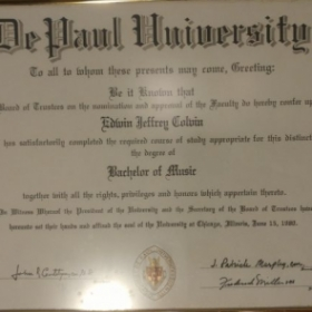 Bachelors of Music Degree Diploma, from, De Paul University, Chicago, Il