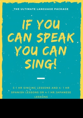 The package includes 4- 1 hour singing lessons  and 4-1 hour languages lessons  (English, Spanish or Japanese). To book call Takelessons