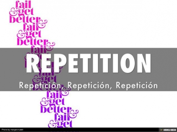 Repetition is helpful!