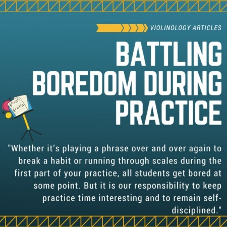 Check out the rest of this article at https://violinology.com/2017/08/15/battling-boredom-during-practice/