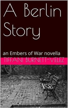 A Berlin Story by Tiffani Burnett-Velez