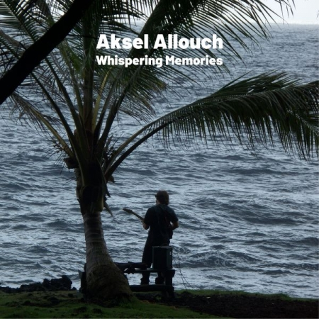 Aksel Allouch - Whispering Memories