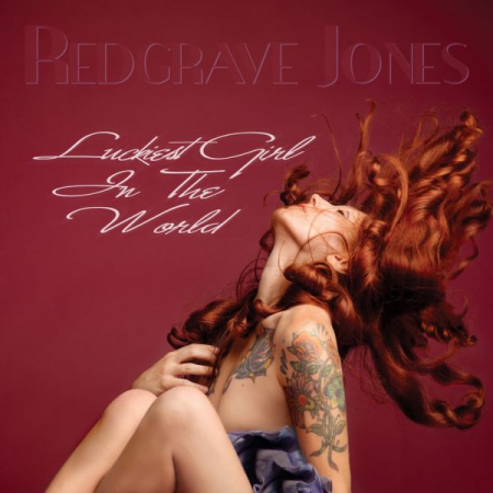 This is the cover of my EP, Luckiest Girl In The World. Hear it at: www.redgravejones.com.