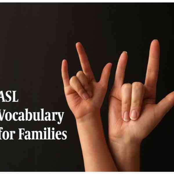 ASL vocabulary for families
