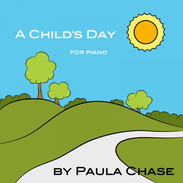 "My set of original piano pieces, ""A Child's Day"""