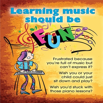 Music lessons should be FUN!